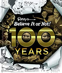 Image: Ripley's Believe It Or Not! 100 Years, by Ripley's Believe It Or Not! (Compiler). Publisher: Ripley Publishing (November 13, 2018)