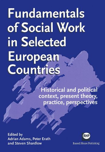 Fundamentals of social work in selected European countries: Historical and political context, present theory, practice,