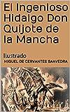 El Ingenioso Hidalgo Don Quijote de la Mancha: Ilustrado