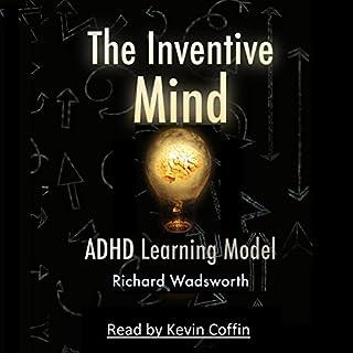The Inventive Mind     The ADHD Learning Model, Book 1              Autor:                                                                                                                                 Richard William Wadsworth                               Sprecher:                                                                                                                                 Kevin Coffin                      Spieldauer: 2 Std. und 45 Min.     2 Bewertungen     Gesamt 4,5