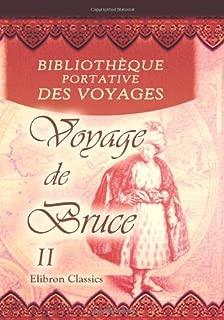 Bibliothèque portative des voyages: Traduite de l'anglais par MM. Henry et Breton. Tome 2: Voyage de Bruce. Tome 2 (French Edition)