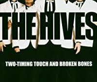 Two Timing Touch / Broken Bones by Hives (2005-01-18)