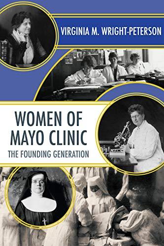 Women of Mayo Clinic: The Founding Generation