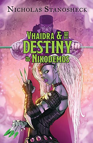 Compare Textbook Prices for Vhaidra and the DESTINY of Nikodemos  ISBN 9781734914009 by Stanosheck, Nicholas,Joshua, Obed