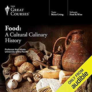 Food: A Cultural Culinary History                   By:                                                                                                                                 Ken Albala,                                                                                        The Great Courses                               Narrated by:                                                                                                                                 Ken Albala                      Length: 18 hrs and 22 mins     3,062 ratings     Overall 4.6