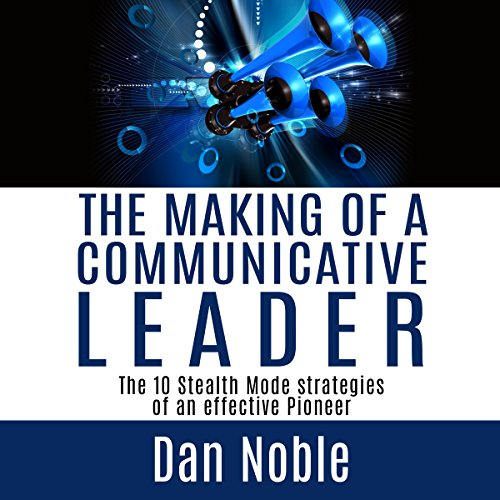 The Making of a Communicative Leader audiobook cover art