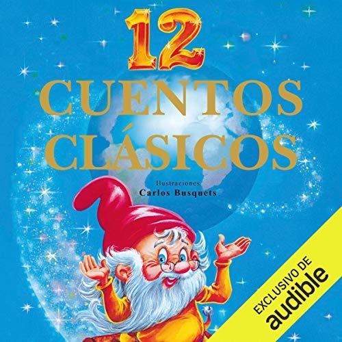 Diseño de la portada del título 12 cuentos clásicos (Narración en Castellano)
