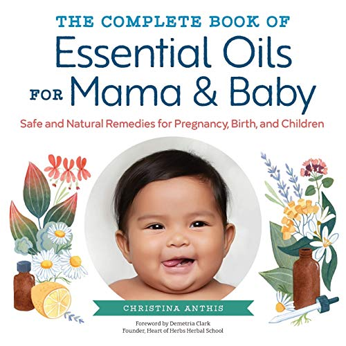 COMP BK OF ESSENTIAL OILS FOR: Safe and Natural Remedies for Pregnancy, Birth, and Children