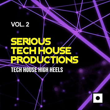 Serious Tech House Productions, Vol. 2 (Tech House High Heels)