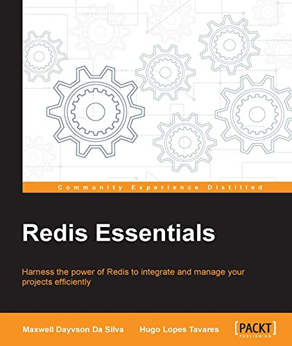Redis Essentials: Harness the power of Redis to integrate and manage your projects efficiently