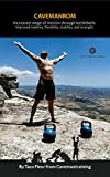 Kettlebells for Mobility and Flexibility CAVEMANROM: Increase range under load through proper progression (Kettlebell Training Book 10) (English Edition)