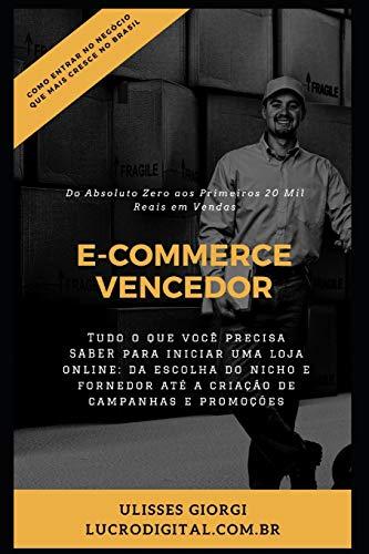 E-Commerce Vencedor: Monte Seu E-Commerce Do Absoluto Zero aos 20 Mil em Vendas