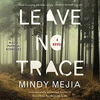 Leave No Trace                   By:                                                                                                                                 Mindy Mejia                               Narrated by:                                                                                                                                 Patricia Rodriguez                      Length: 9 hrs and 56 mins     94 ratings     Overall 4.0