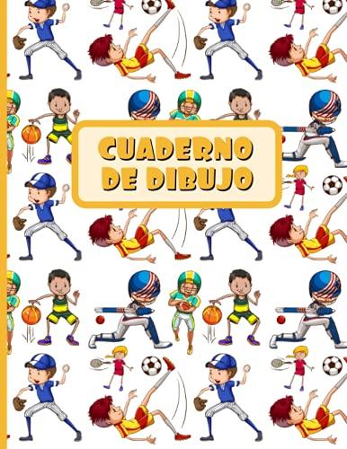 CUADERNO DE DIBUJO: Bloc de 100 paginas en blanco | Libreta infantil para dibujar | Regalo creativo para niños amantes de los deportes: fútbol, beisbol, tenis, baloncesto...