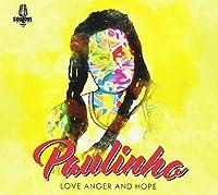 PAULINHO - Love Anger and Hope (1 CD)