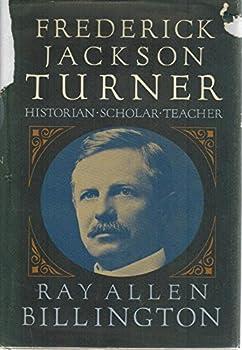 Hardcover Frederick Jackson Turner: historian, scholar, teacher Book