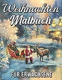 Weihnachten Malbuch Für Erwachsene: Zauberhaftes Malbuch Entspannung Für Erwachsene , Malbuch zur Entspannung, Entspannung für Erwachsene, Malbuch ... für Erwachsene, Winter Malbuch Erwachsene