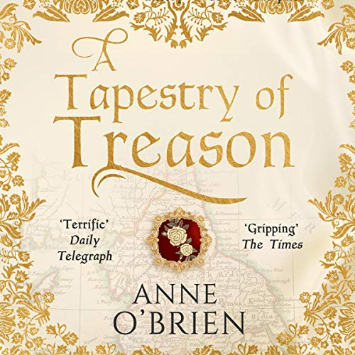 A Tapestry of Treason                   By:                                                                                                                                 Anne O'Brien                           Length: 10 hrs and 14 mins     Not rated yet     Overall 0.0