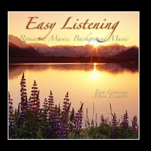 Easy Listening - Romantic Music,...