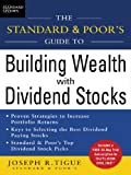 The Standard & Poor's Guide to Building Wealth with Dividend Stocks (English Edition)