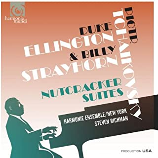 Tchaikovsky: Nutcracker Suite; Ellington/Strayhorn: Nutcracker Suite