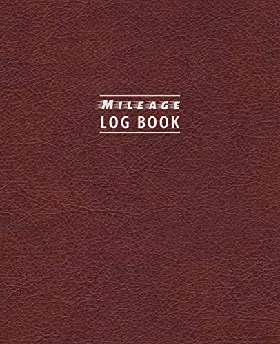 Mileage Log Book: Driver's Mileage Tracker For Taxes - Record Your Car, Truck Or Any Vehicle's Gas Mileage - Red Leather Edition