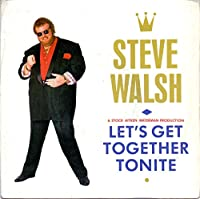 """Let's Get Together Tonite - Steve Walsh 7"""" 45"""