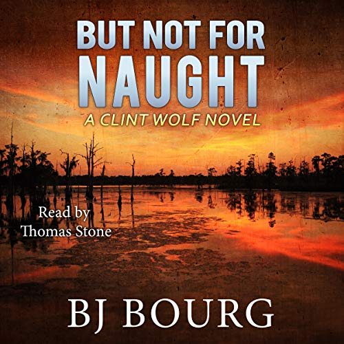 But Not for Naught: A Clint Wolf Novel audiobook cover art