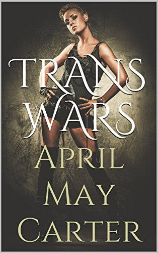 TRANS WARS: Transgender, Futa, Science Fiction, Lesbian, Shemale, Tranny, Trap, Teen, Highschool, Erotica (English Edition)