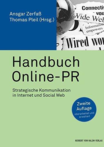 Handbuch Online-PR: Strategische Kommunikation in Internet und Social Web (PR Praxis)