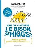 Mais qui a attrapé le bison de Higgs ? (Sciences) - Format Kindle - 11,99 €