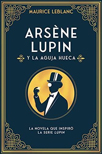 Arsène Lupin y la aguja hueca: Nueva edición con motivo de la exitosa serie de Netflix (INFANTIL / JUVENIL)
