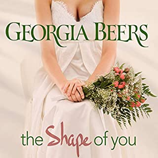 The Shape of You                   By:                                                                                                                                 Georgia Beers                               Narrated by:                                                                                                                                 Lori Prince                      Length: 8 hrs and 24 mins     12 ratings     Overall 4.5