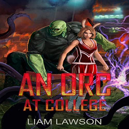 An Orc at College: A Contemporary Sword and Sorcery Harem Fantasy audiobook cover art