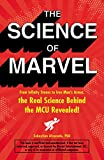 The Science of Marvel: From Infinity Stones to Iron Man's Armor, the Real Science Behind the MCU...