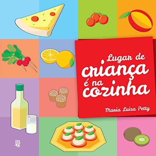 LUGAR DE CRIANÇA É NA COZINHA (Portuguese Edition)