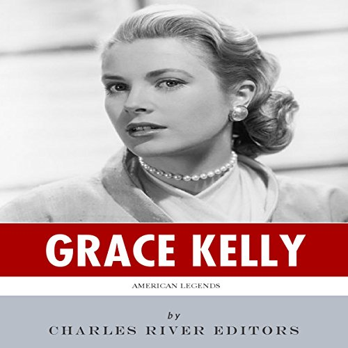 American Legends: The Life of Grace Kelly audiobook cover art