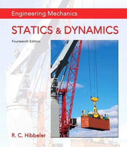 Compare Textbook Prices for Engineering Mechanics: Statics & Dynamics 14 Edition ISBN 9780133915426 by Hibbeler, Russell