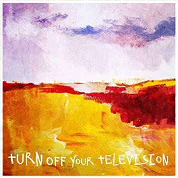 Turn Off Your Television (Second edition)