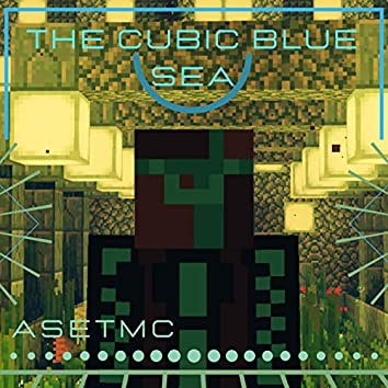 The Cubic Blue Sea