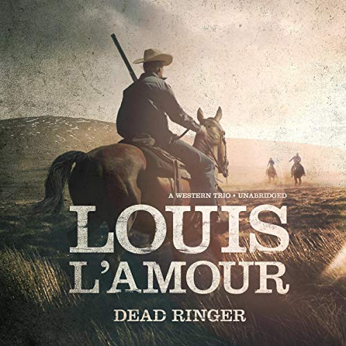 Dead Ringer     A Western Trio              By:                                                                                                                                 Louis L'Amour                               Narrated by:                                                                                                                                 Lloyd James                      Length: 6 hrs and 36 mins     42 ratings     Overall 4.8