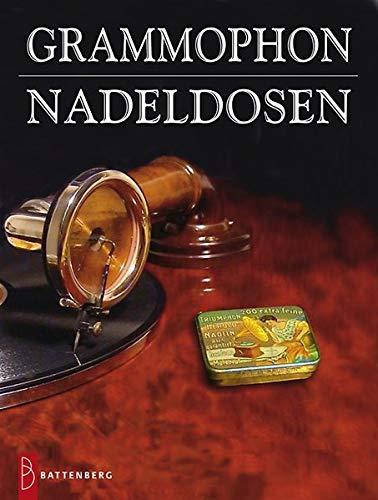 Grammophon-Nadeldosen / Gramophone Needle Tins: Geschichte und Katalog mit aktuellen Bewertungen / History and Catalogue with current Valuations