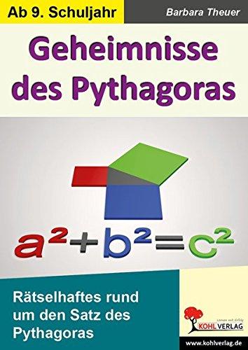 Geheimnisse des Pythagoras: Rätselhaftes zum Satz des Pythagoras