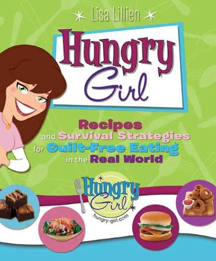 喜んでオリエンタル含めるHungry Girl: Recipes and Survival Strategies for Guilt-Free Eating in the Real World (English Edition)
