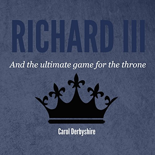 Richard III and the Ultimate Game for the Throne audiobook cover art