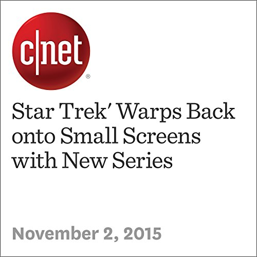 Star Trek' Warps Back onto Small Screens with New Series                   By:                                                                                                                                 Amanda Kooser                               Narrated by:                                                                                                                                 Rex Anderson                      Length: 2 mins     Not rated yet     Overall 0.0