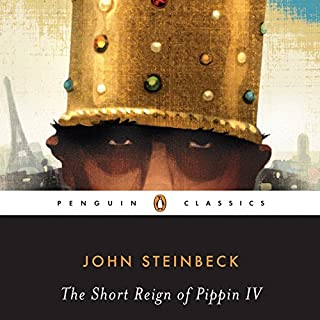 The Short Reign of Pippin IV     A Fabrication              By:                                                                                                                                 John Steinbeck,                                                                                        Robert E. Morsberger - introduction,                                                                                        Katherine Morsberger - introduction                               Narrated by:                                                                                                                                 Jefferson Mays                      Length: 4 hrs and 39 mins     9 ratings     Overall 4.1