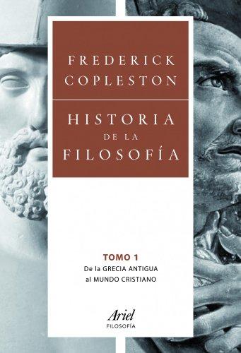 Historia de la filosofía. Volumen I: De la Grecia Antigua al mundo cristiano (Ariel Filosofía)