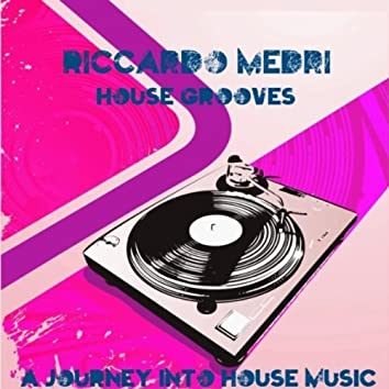 House Grooves (A Journey into House Music)