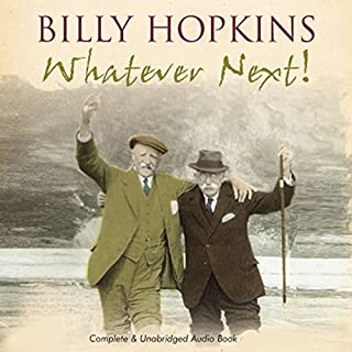 Whatever Next!                   By:                                                                                                                                 Billy Hopkins                               Narrated by:                                                                                                                                 Christopher Scott                      Length: 9 hrs and 29 mins     1 rating     Overall 5.0